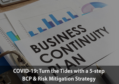 Covid19 turn the tides with a 5step bcp and risk mitigation strategy