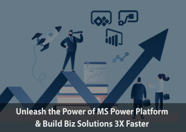 Unleash the power of ms power platform and build biz solutions 3x faster