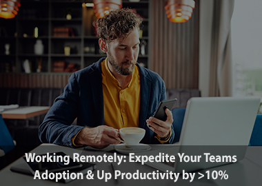 Working remotely expedite your teams adoption and up productivity by 10percent