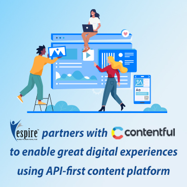 Espire partners with Contentful to enable great digital experiences using API-first content platform
