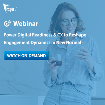 Power digital readiness and cx to reshape engagement dynamics in new normal