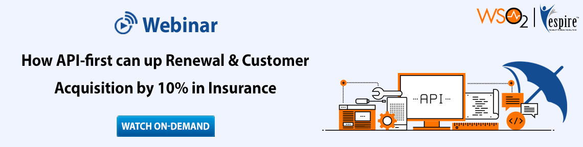 How API-first approach can bolster renewal & customer acquisition by 10% in Insurance