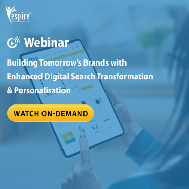 Building tomorrows brands with enhanced digital search transformation and personalisation spotlight